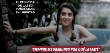 """El femicida de las 113 puñaladas, en libertad: """"Siempre me pregunto por qué la maté"""""""